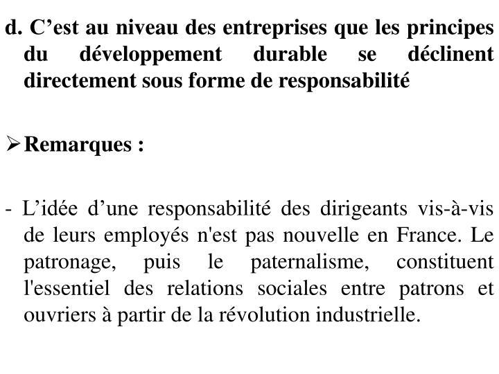 d. C'est au niveau des entreprises que les principes du développement durable se déclinent directement sous forme de responsabilité