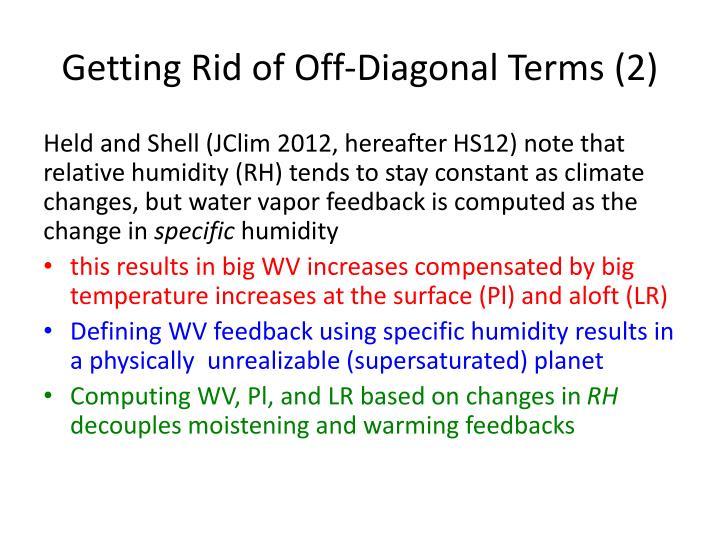Getting Rid of Off-Diagonal Terms (2)