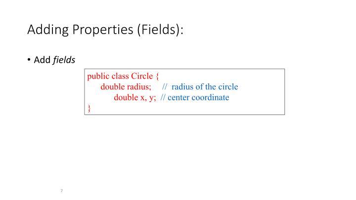 Adding Properties (Fields):
