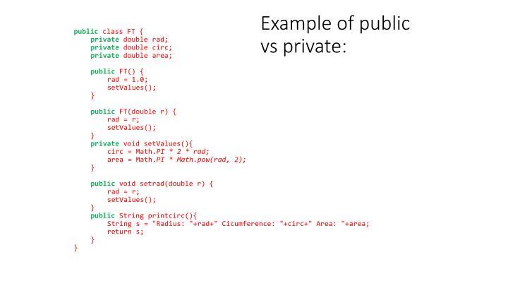 Example of public vs private: