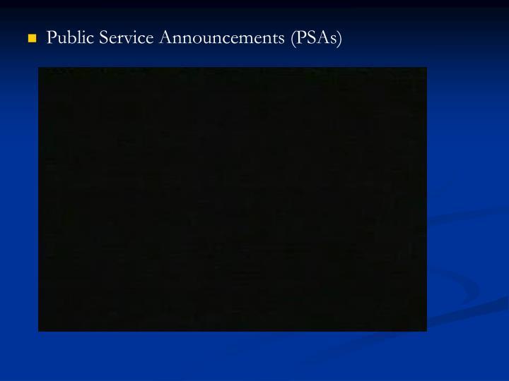 Public Service Announcements (PSAs)