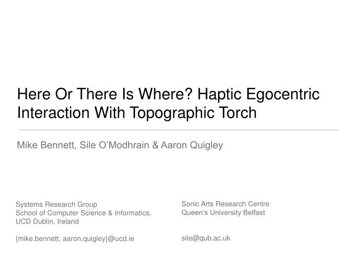 Here or there is where haptic egocentric interaction with topographic torch