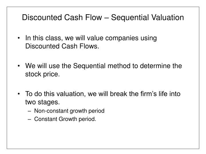 Discounted cash flow sequential valuation