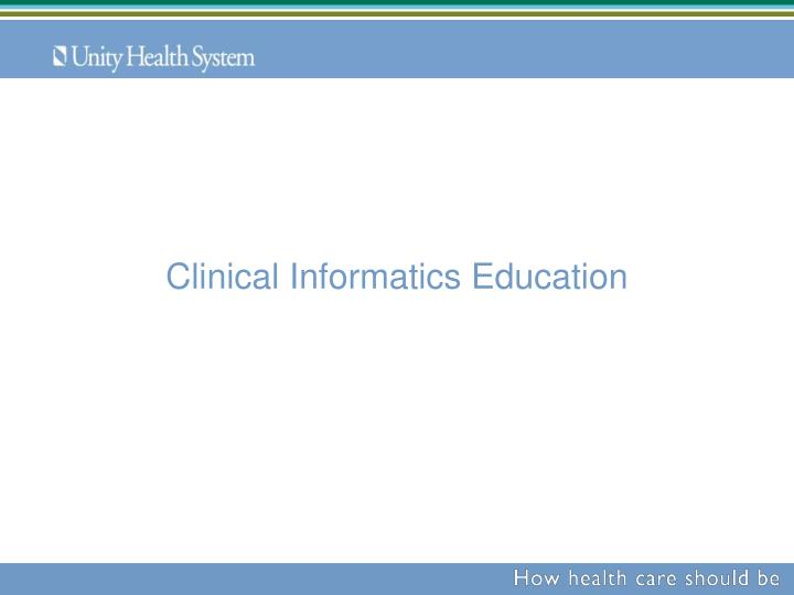 Clinical Informatics Education