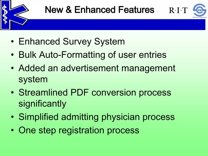 New & Enhanced Features