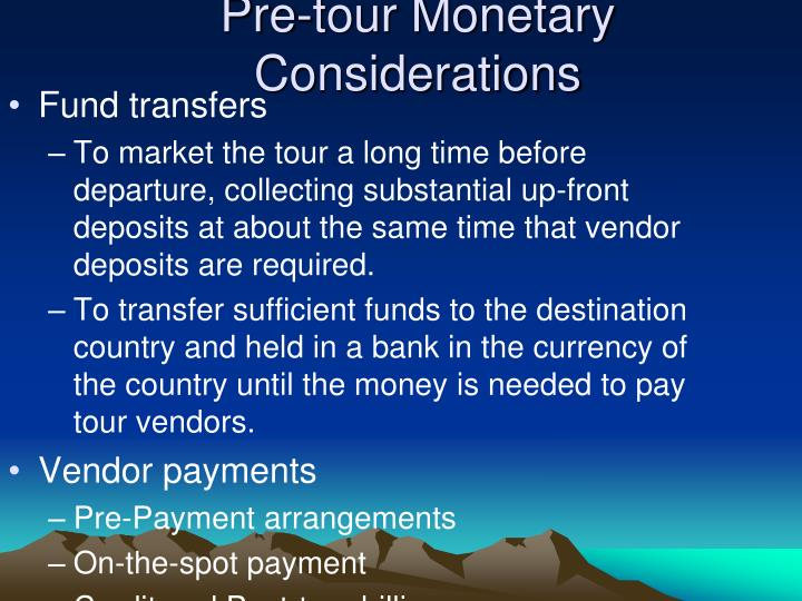 Pre-tour Monetary Considerations