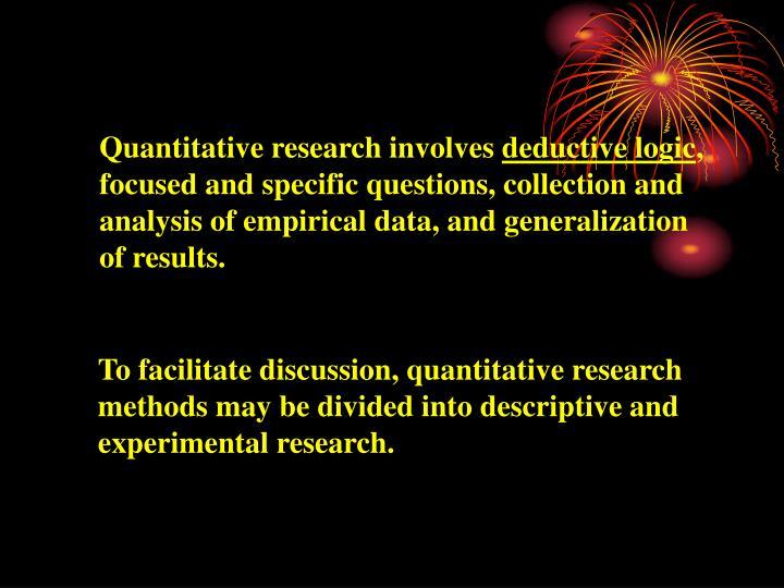 Quantitative research involves