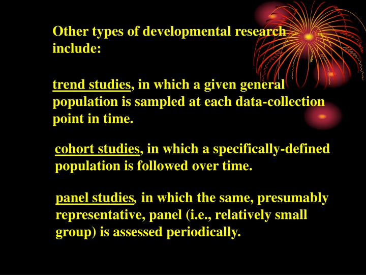Other types of developmental research include: