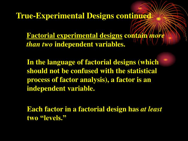 True-Experimental Designs continued