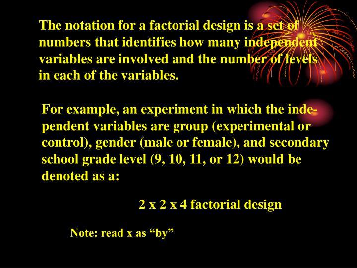 2 x 2 x 4 factorial design