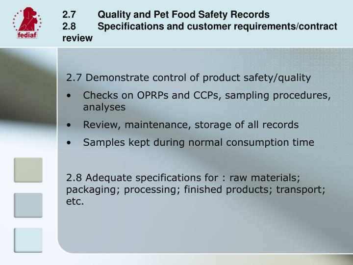 2.7	Quality and Pet Food Safety Records