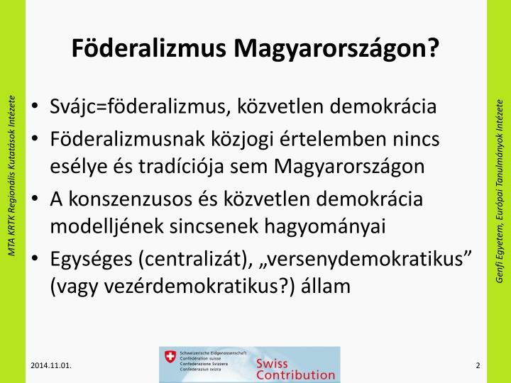 Föderalizmus Magyarországon?
