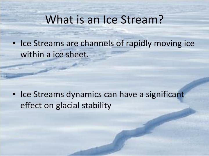 What is an Ice Stream?