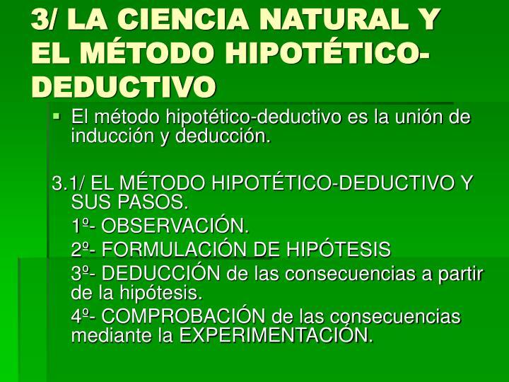 3/ LA CIENCIA NATURAL Y EL MÉTODO HIPOTÉTICO-DEDUCTIVO