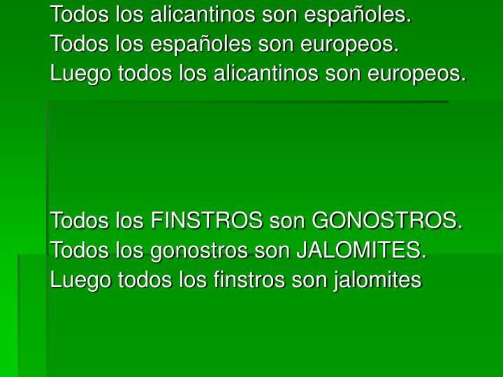 Todos los alicantinos son españoles.