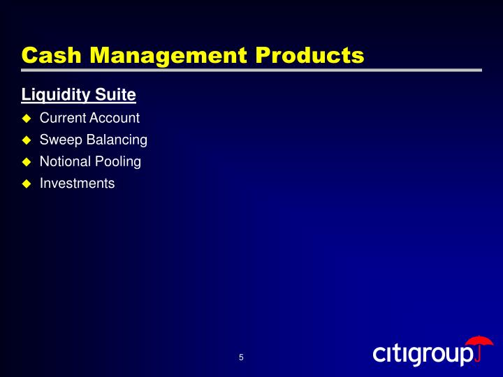 Cash Management Products