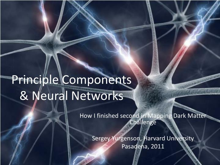Principle components neural networks