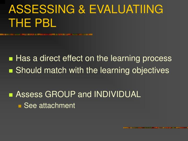 ASSESSING & EVALUATIING THE PBL