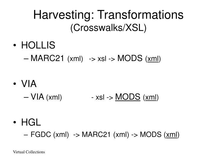 Harvesting: Transformations