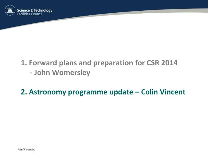 1. Forward plans and preparation for CSR 2014