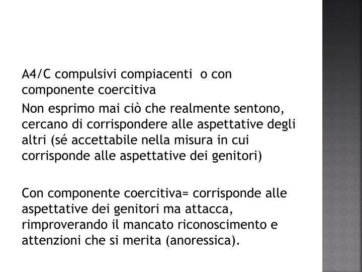 A4/C compulsivi compiacenti  o con componente coercitiva