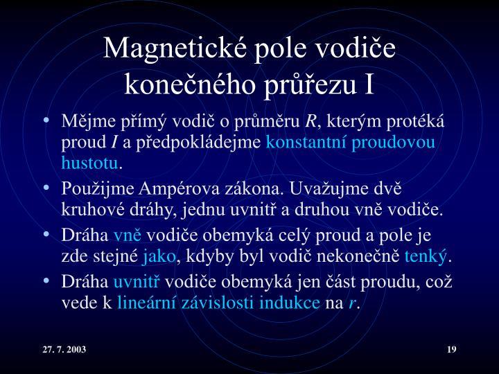 Magnetické pole vodiče konečného průřezu I