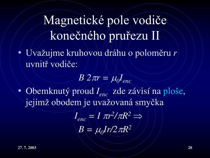 Magnetické pole vodiče konečného pruřezu II