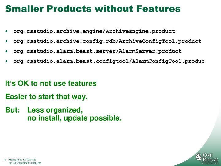 Smaller Products without Features