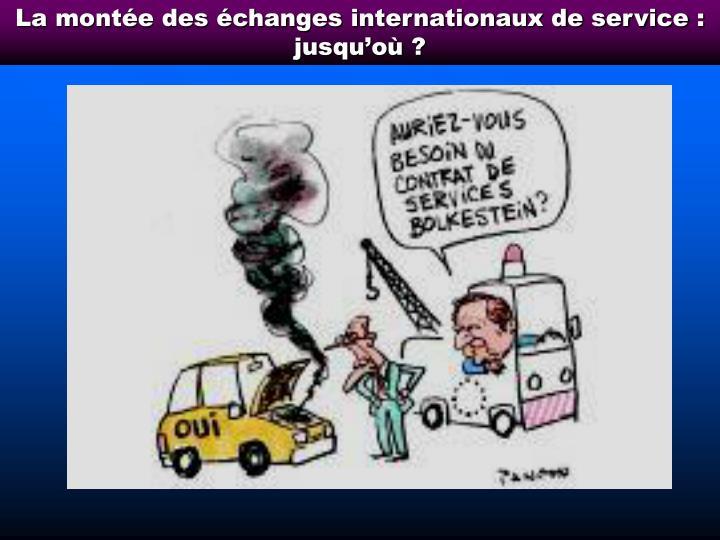 La montée des échanges internationaux de service : jusqu'où ?