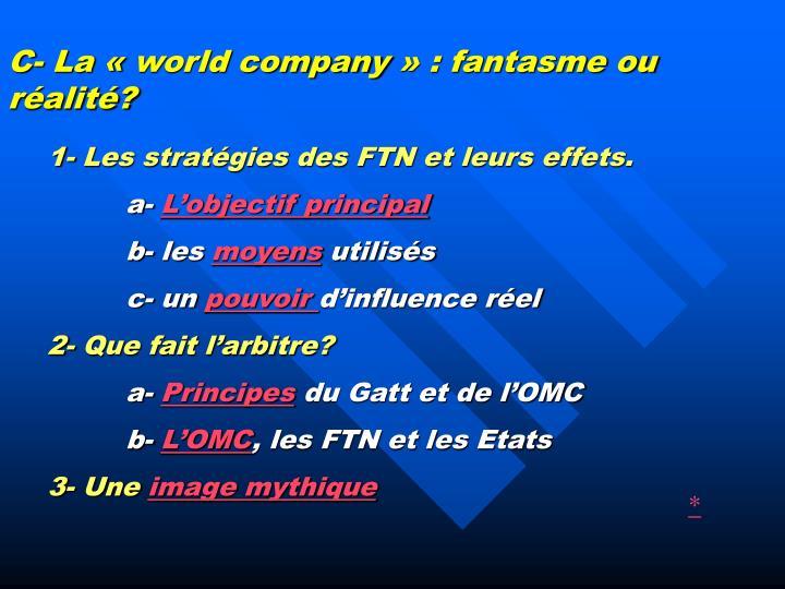 C- La «world company» : fantasme ou réalité?