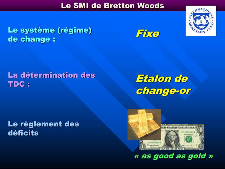 Le SMI de Bretton Woods