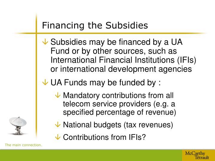 Financing the Subsidies