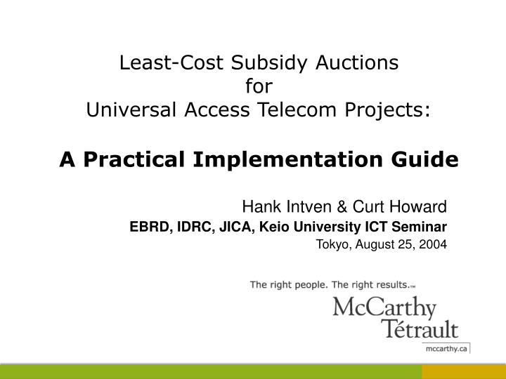Least cost subsidy auctions for universal access telecom projects a practical implementation guide