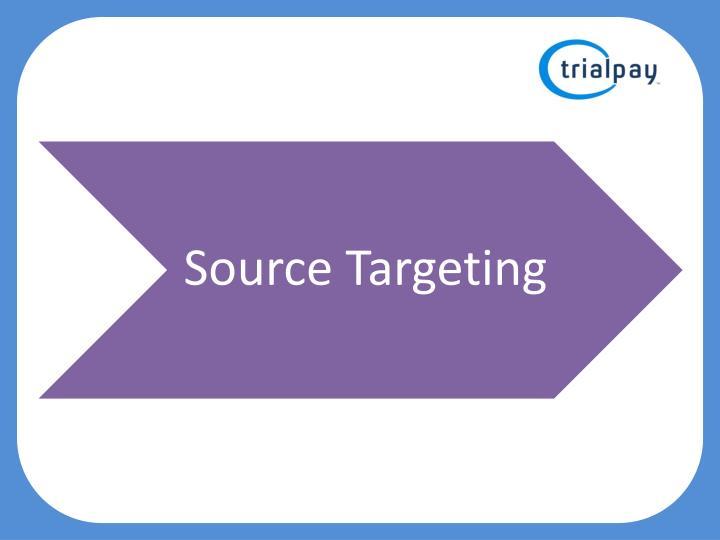 Source Targeting