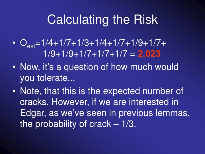 Calculating the Risk