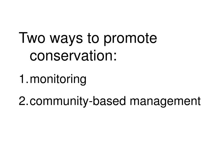 Two ways to promote conservation: