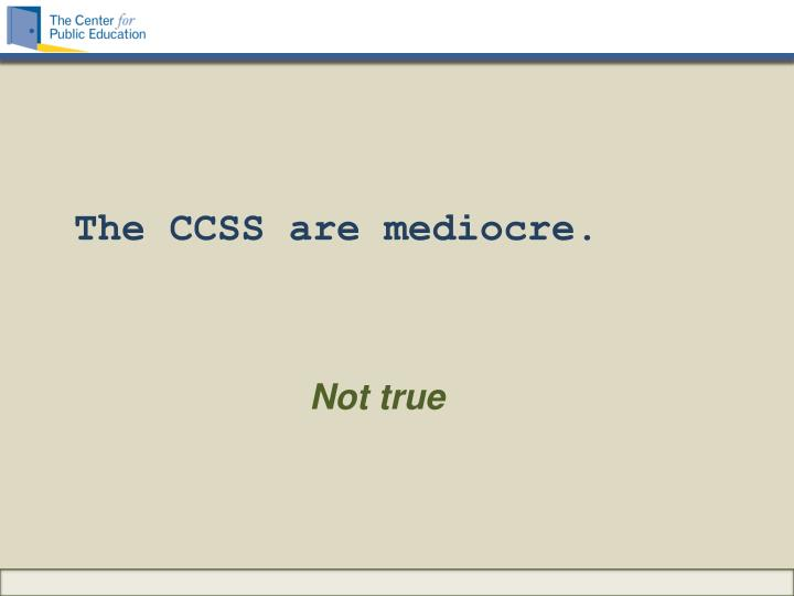 The CCSS are mediocre.