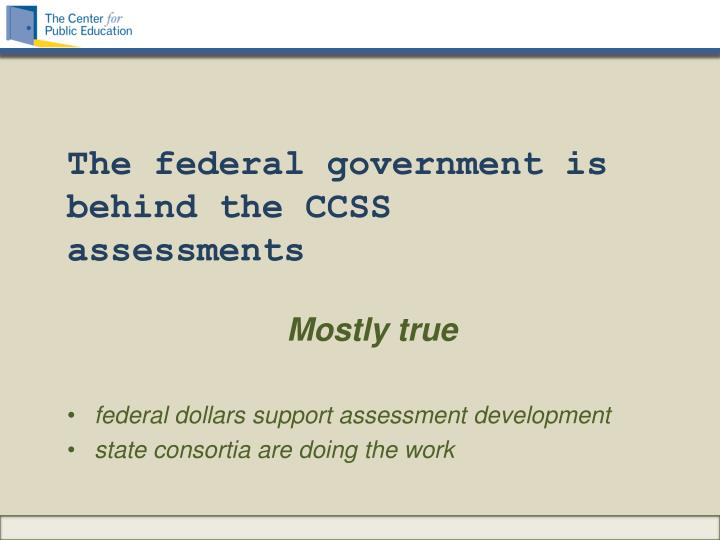 The federal government is behind the CCSS assessments