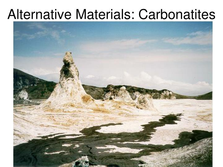 Alternative Materials: Carbonatites