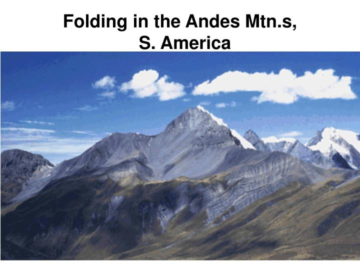 Folding in the Andes Mtn.s,
