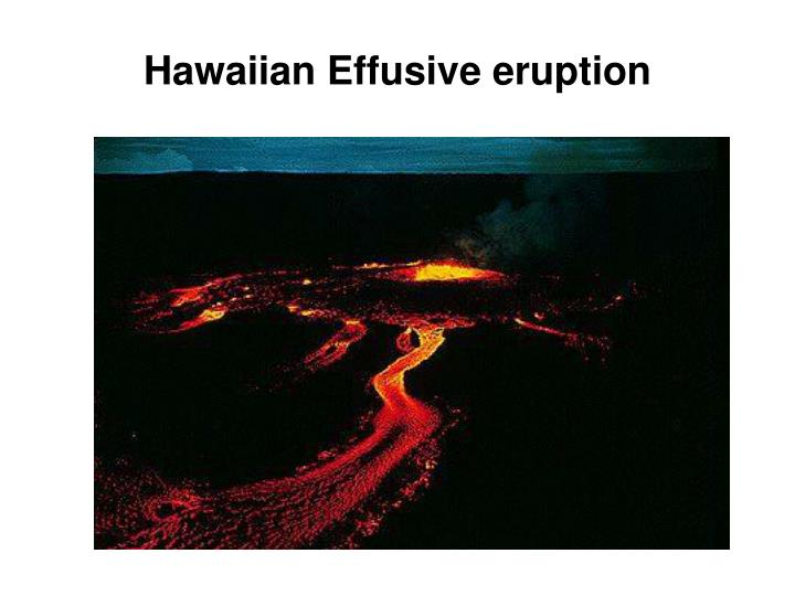 Hawaiian Effusive eruption