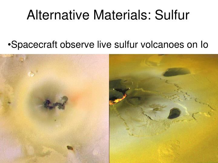 Alternative Materials: Sulfur