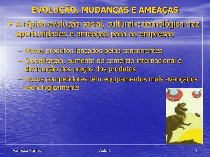 Evolu o mudan as e amea as