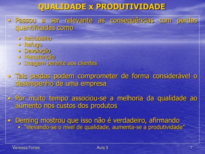 QUALIDADE x PRODUTIVIDADE