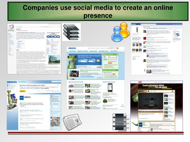 Companies use social media to create an online presence