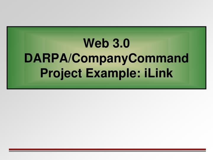 Web 3.0 DARPA/CompanyCommand Project Example: iLink