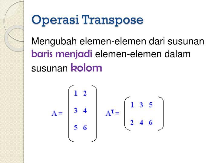 Operasi Transpose