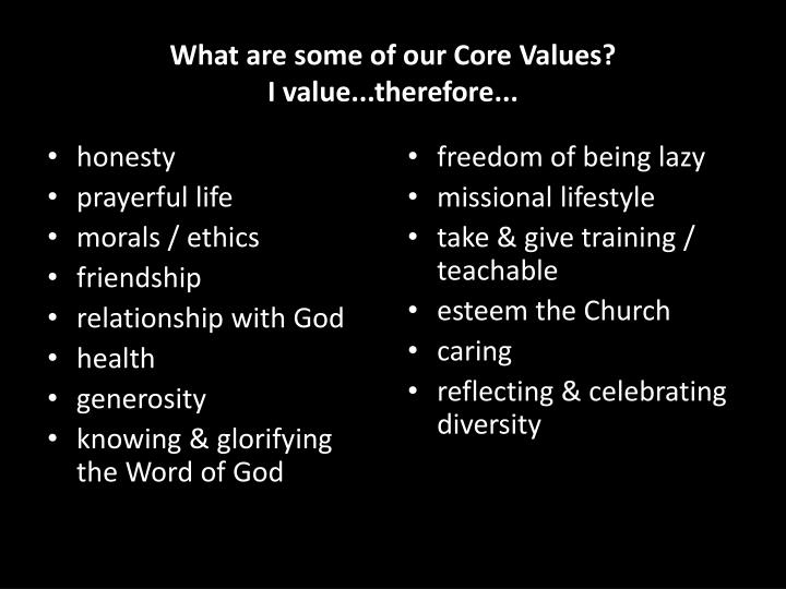 What are some of our Core Values?