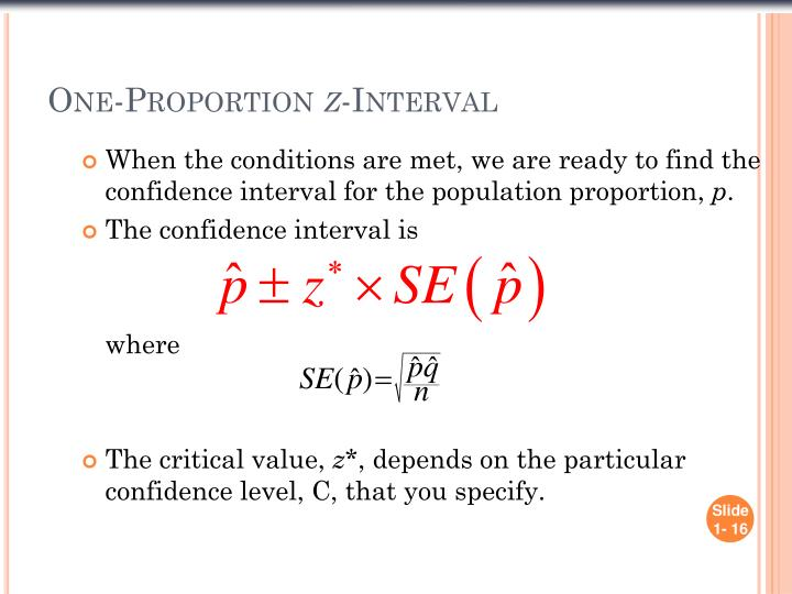 When the conditions are met, we are ready to find the confidence interval for the population proportion,