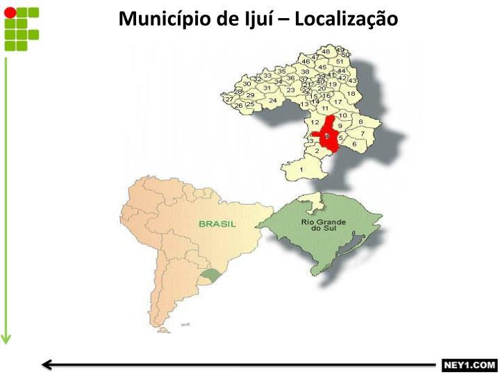 Município de Ijuí – Localização